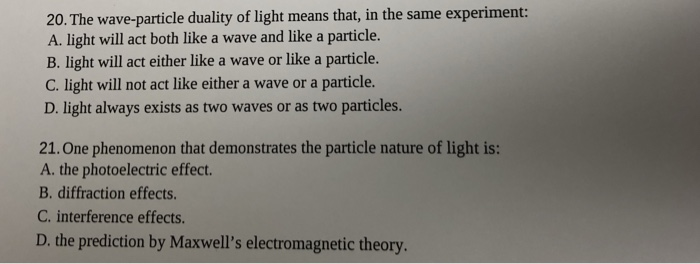 Solved: 20  The Wave-particle Duality Of Light Means That