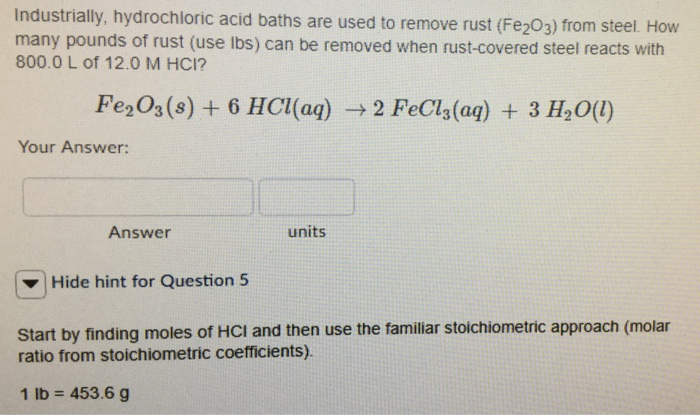 Solved: Industrially, Hydrochloric Acid Baths Are Used To