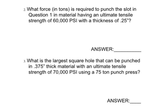 Solved: 2  What Force (in Tons) Is Required To Punch The S