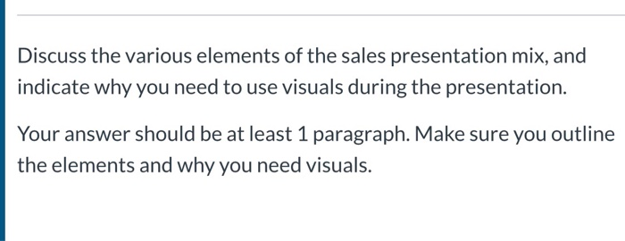 Solved: Discuss The Various Elements Of The Sales Presenta
