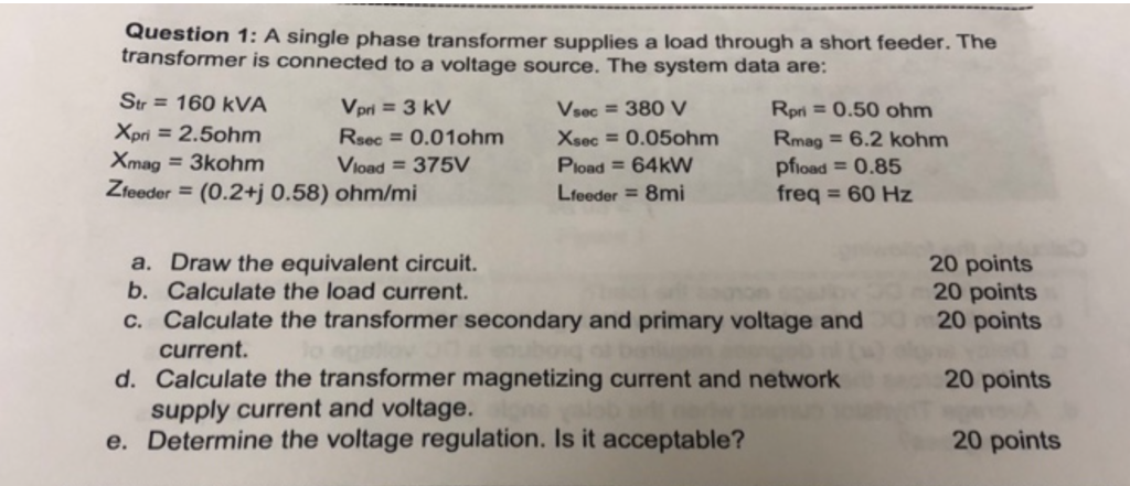 Solved: Question 1: A Single Phase Transformer Supplies A