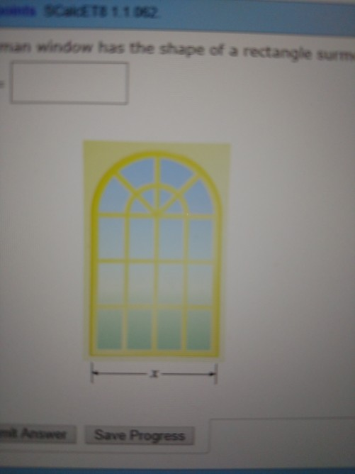 Solved: A Norman Window Has A Shape Of A Rectangle By A Se