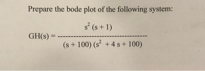 Prepare The Bode Plot Of Following System S2 S 1 Gh