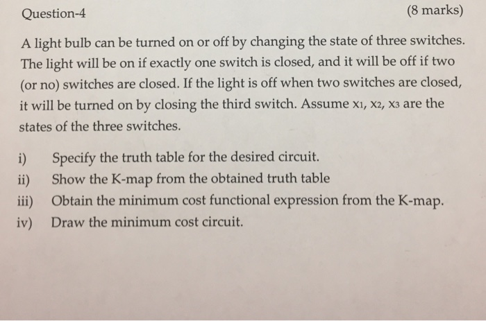 Solved: Question-4 (8 Marks) A Light Bulb Can Be Turned On ...
