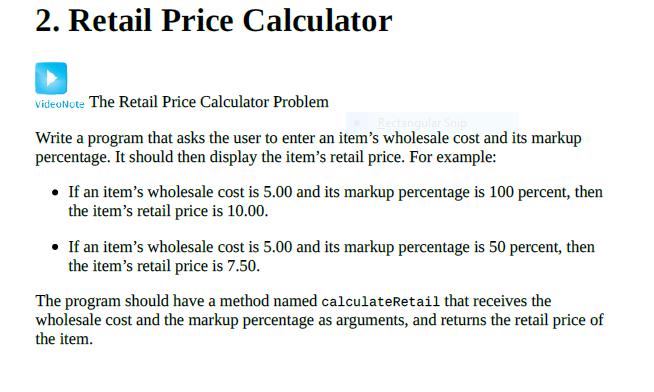 Solved: 2  Retail Price Calculator VideoNote The Retail Pr