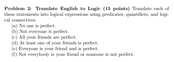 Problem 2 Translate English To Logic 15 Points Each Of These Statements