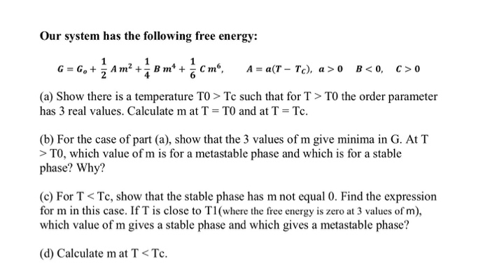 Our System Has The Following Free Energy: G = G_0 ...   Chegg.com