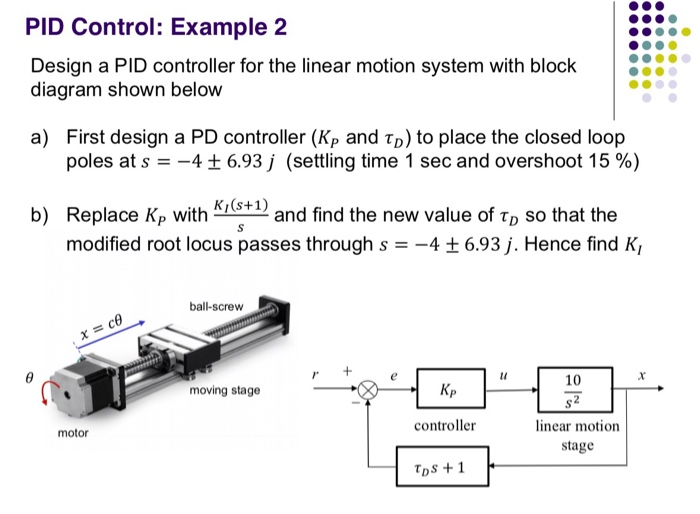 pid control: example 2 design a pid controller for the linear motion system  with block