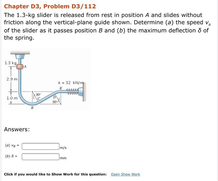Solved: Chapter D3, Problem D3/112 The 1 3-kg Slider Is Re
