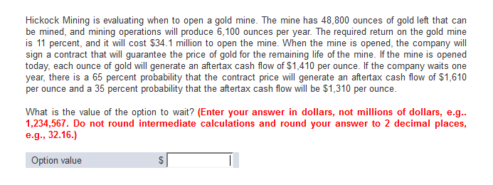 Hic Mining Is Evaluating When To Open A Gold Mine The Has 48 800 Ounces
