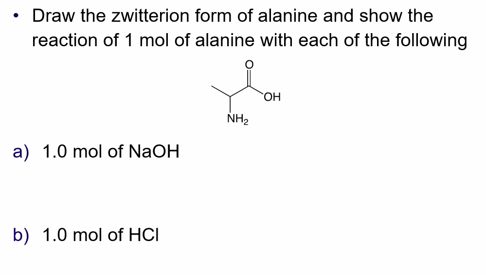 Solved Draw The Zwitterion Form Of Alanine And Show The R Chegg Com