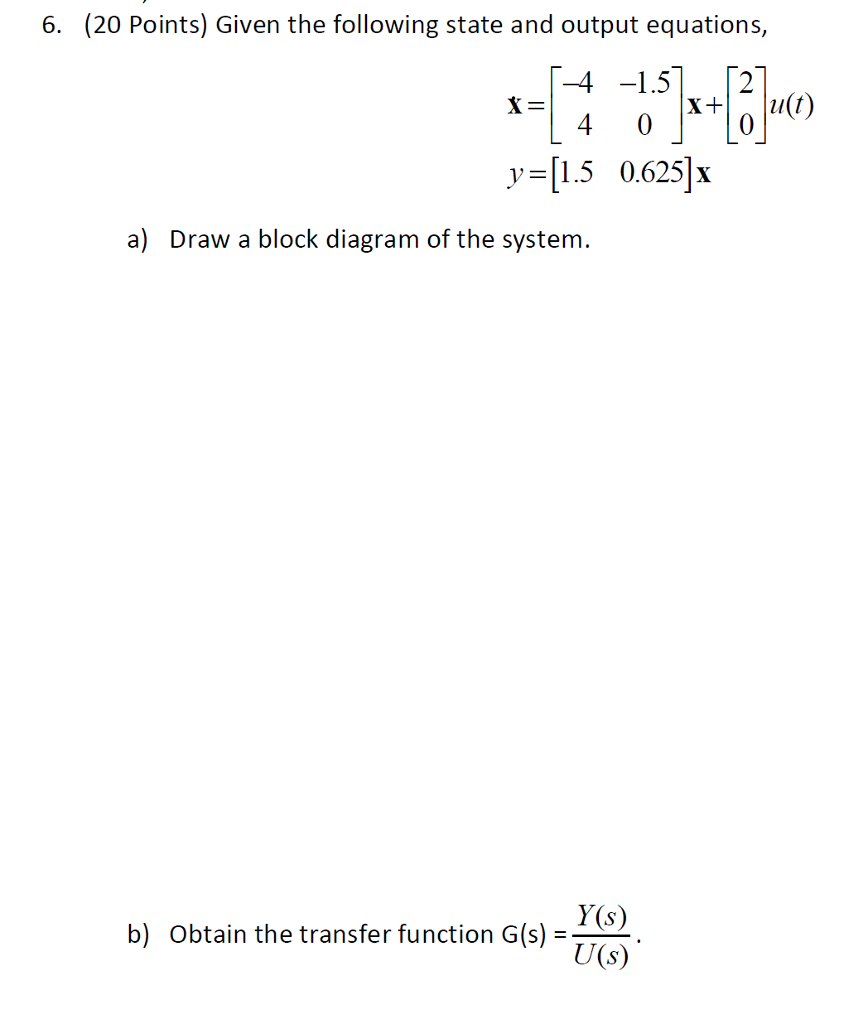 Solved 6 20 Points Given The Following State And Outpu Block Diagram Equations Output 0 Y