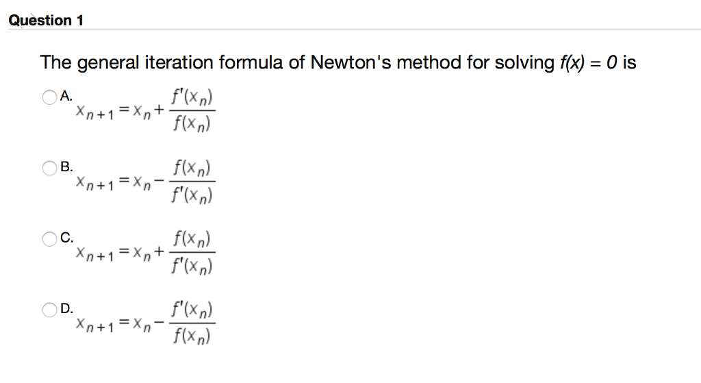 solved question 1 the general iteration formula of newton