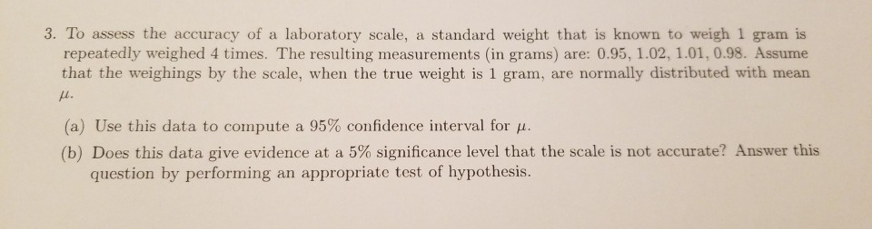 Solved: 3  To Assess The Accuracy Of A Laboratory Scale, A