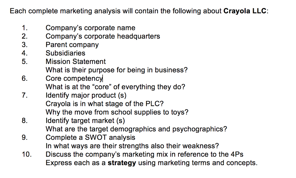 Each Complete Marketing Analysis Will Contain The Following About Crayola LLC Companys Corporate Name