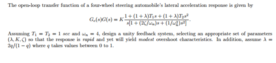 Solved: The Open-loop Transfer Function Of A Four-wheel St