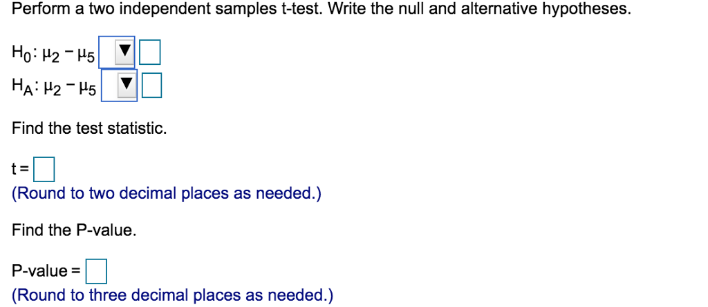 Perform a two independent samples t-test. Write the null and alternative  hypotheses. e57ccbf465