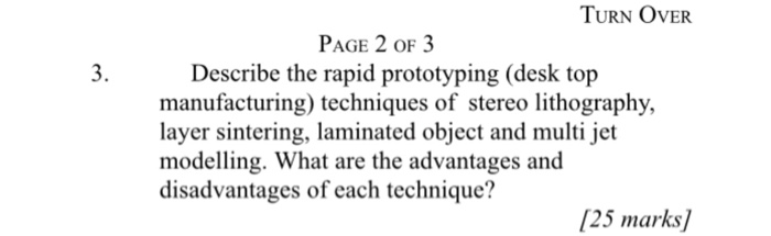 TURN OVER PAGE 2 OF 3 Describe The Rapid Prototyping Desk Top Manufacturing