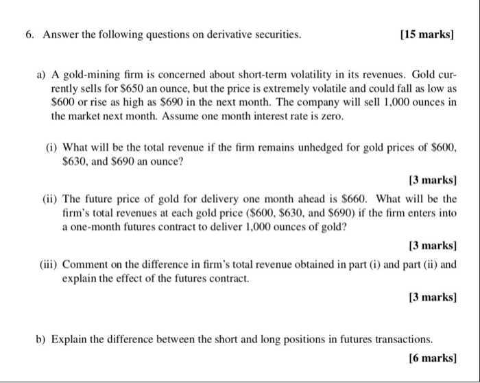 Question 6 Answer The Following Questions On Derivative Securities 15 Marks A Gold Mining Firm Is C