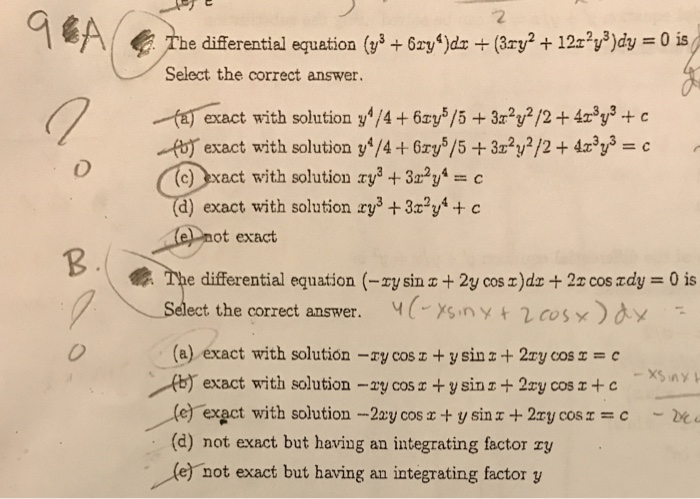 be differential equation (y Select the correct answer. exact with solution y4/4 +6Ty5/5 3T2y2/2 +4rsys c exact with solution y /4 6ry5/5 +3z2y2/2 4z3y3 c) act with solution zys t 3r2y d) exact with solution ry3 +3r2y4 c ot exact e differential equation (-rysin 2y cos r)dr 2z cos rdy 0 is ect the correct answer. ysiny t 2 cos x) dy a) exact with solution ry cos ysin z 2ry cos r c (b) exact with solution ry cos r +ysin r 2ry cos r+ c (e) exact with solution -2ary cos r ysin I 2ry cos r c (d) not exact but having an integrating factor ry (e) not exact but having an integrating factor y