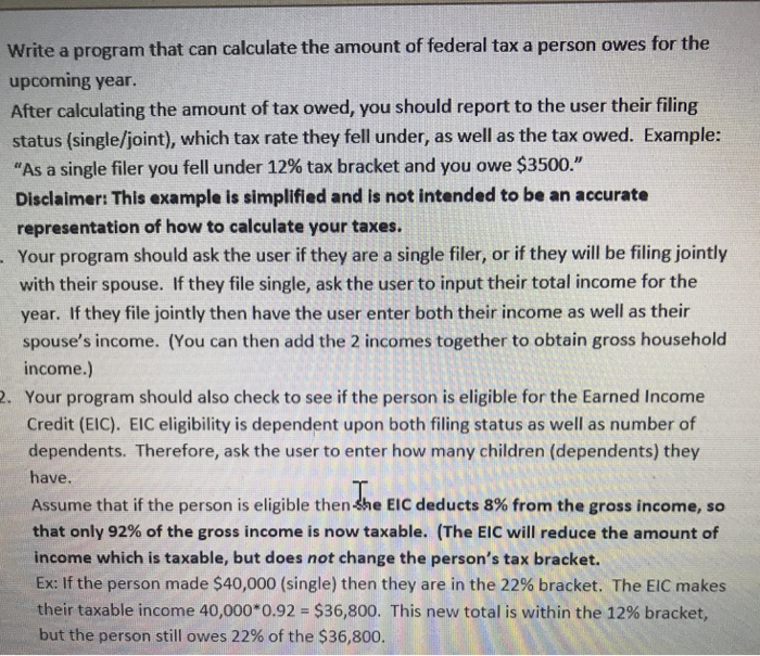 Write A Program That Can Calculate The Amount Of Federal Tax Person Owes For