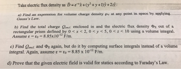 Solved: Take Electric Flux Density As D = E-xx + (y2 + Y +