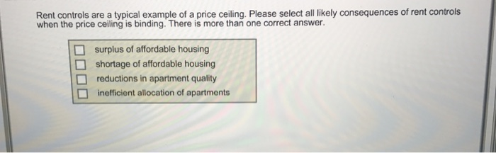 Solved Rent Controls Are A Typical Example Of A Price Cei