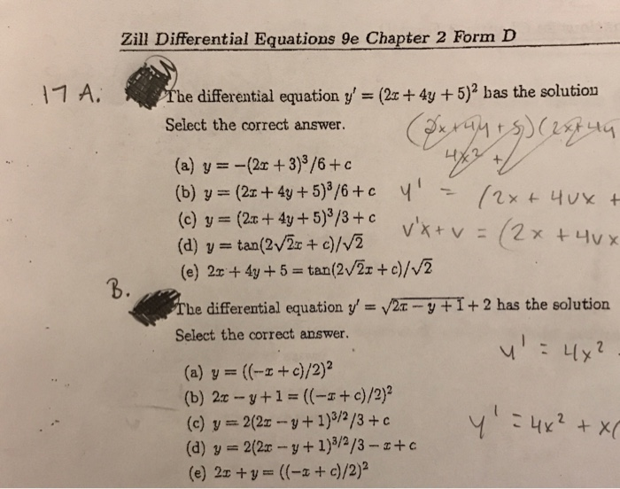 Zill Differential Equations 9e Chapter 2 Form D he differential equation y (2z 4y +502 bas the solution Select the correct answer. (2T 3)3/6 c (a) y (b) y (2T+ 4y 5)3/6 c (d) be differential equation y T-y FI+ 2 has the solution V2 Select the correct answer. a) y ((-r c)/2 3/2/3 C