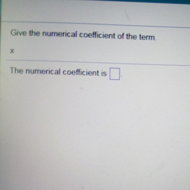 Solved Give The Numerical Coefficient Of The Term The Num Chegg Com