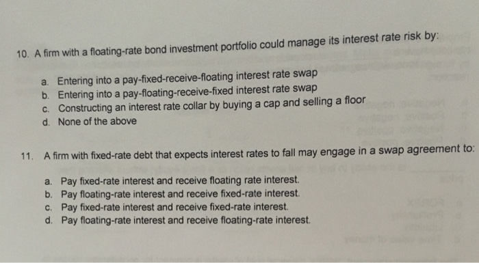 Solved 10 A Firm With A Floating Rate Bond Investment Po