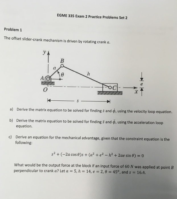 EGME 335 Exam 2 Practice Problems Set Problem 1 The Offset Slider Crank Mechanism