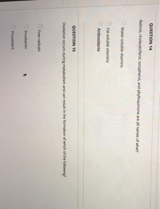 Solved: QUESTION 14 Retinol, Cholecalciferol, Tocopherol