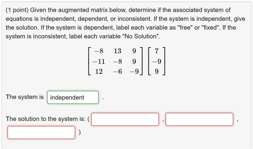 Solved: (1 Point) Given The Augmented Matrix Below, Determ...   Chegg.com