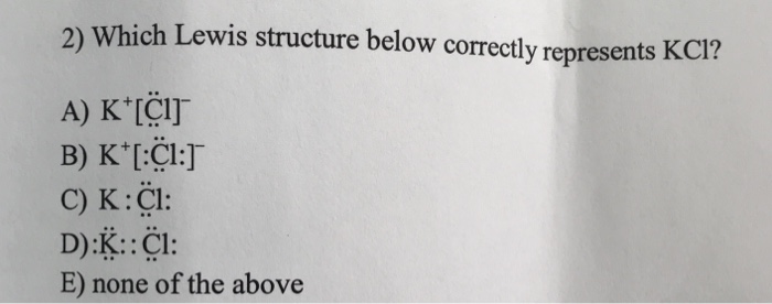 Solved 2 Which Lewis Structure Below Correctly Represent Chegg Com
