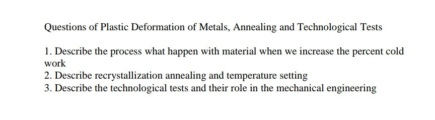 Solved: Questions Of Plastic Deformation Of Metals, Anneal