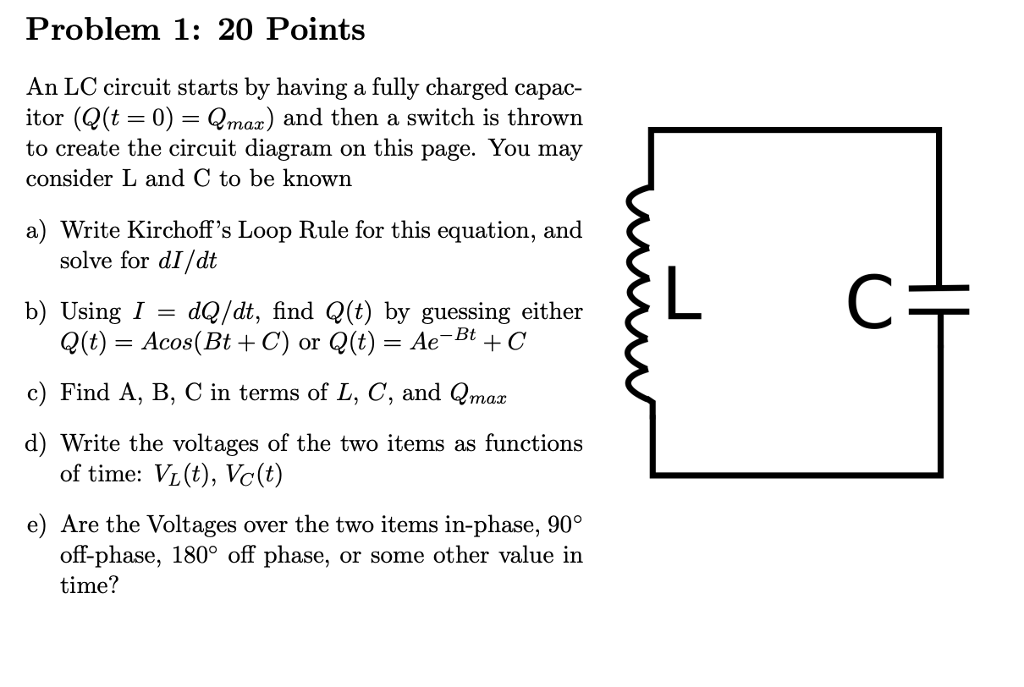 problem 1: 20 points an lc circuit starts by having a fully charged capac  itor