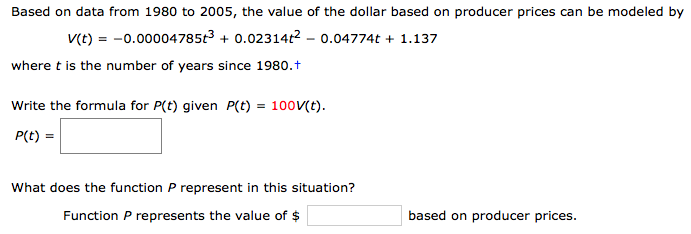 Based on data from 1980 to 2005, the value of the dollar based on producer prices can be modeled by V(t) =ー0.00004 785t3 + 0.
