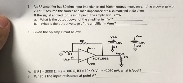 Solved: An RF Amplifier Has 50 Ohm Input Impedance And 50o
