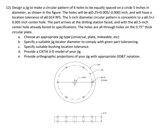 12 Design A Jig To Make A Circular Pattern Of 6 Holes To Be Equally