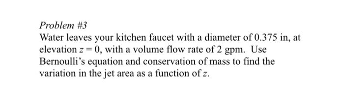 Solved Problem 3 Water Leaves Your Kitchen Faucet With A Chegg Com