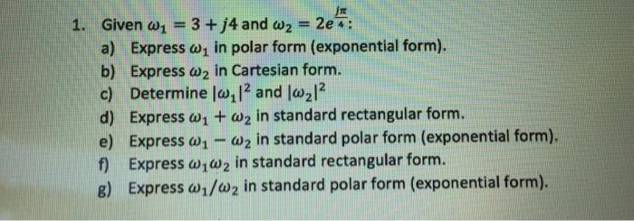 Solved: Im 2e4: Given ω,-3 +/4 And A2 A) Express ωι In Pol