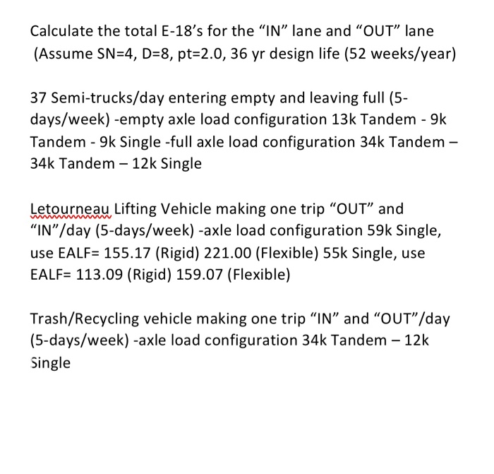 Calculate the total E-18s for the IN lane and OUT lane (Assume SN 4, D-8, pt-2.0, 36 yr design life (52 weeks/year) 37 S