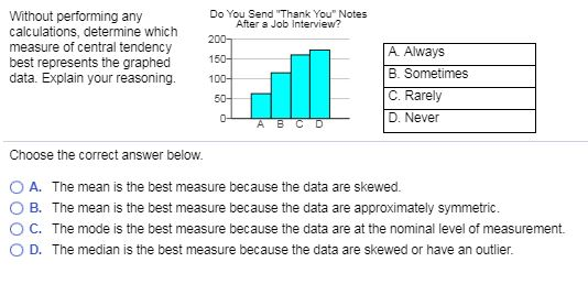 Question Without Performing Any Calculations Determine Which Measure Of Central Tendency Best Represents