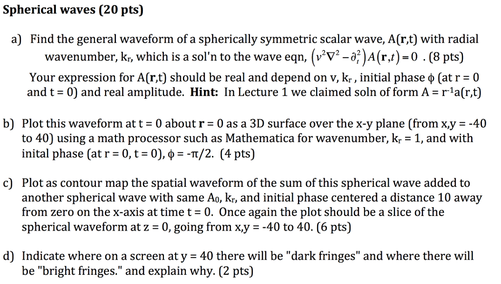 Solved: Spherical Waves (20 Pts) A) Find The General Wavef