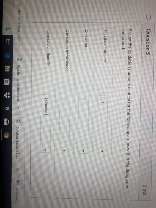 Solved: D | Question 5 1 Pts Assign The Oxidation Numbers ...