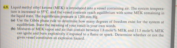 Solved: 6 9  Liquid Methyl Ethyl Ketone (MEK) Is Introduce
