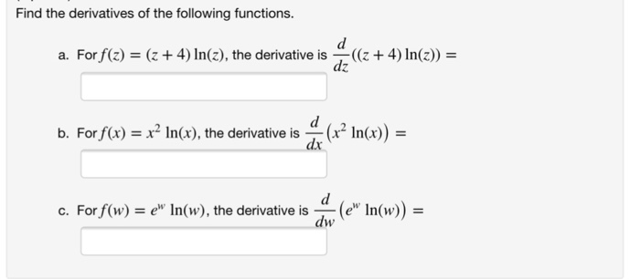 Solved Find The Derivatives Of The Following Functions A