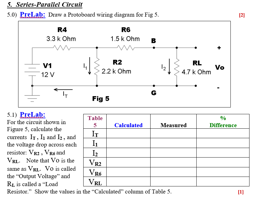 Solved: 5. Series-Parallel Circuit 5.0) PreLab: Draw A Pro ... on 2 4 ohm with 2 channel amp diagram, 4 ohm to 2 ohm diagram, ohm wiring chart, ohm speakers diagram,