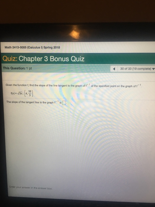 Solved: Math 2413-5005 (Calculus I) Spring 2018 Quiz: Chap