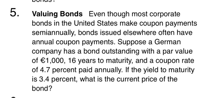 Finance archive september 24 2017 chegg valuing bonds bonds in the united states make coupon payments semiannually bonds issued fandeluxe Choice Image